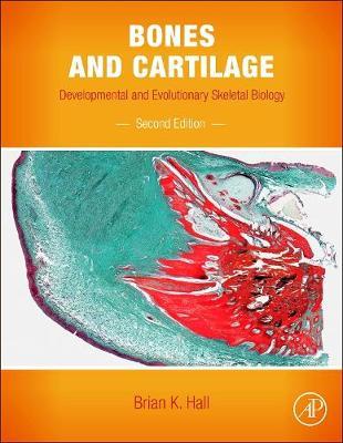 Bones and Cartilage: Developmental and Evolutionary Skeletal Biology - Hall, Brian K