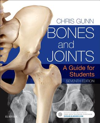 Bones and Joints: A Guide for Students - Gunn, Chris