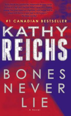 Bones Never Lie - Reichs, Kathy
