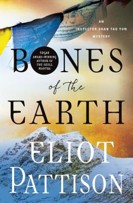 Bones of the Earth: An Inspector Shan Tao Yun Mystery - Pattison, Eliot