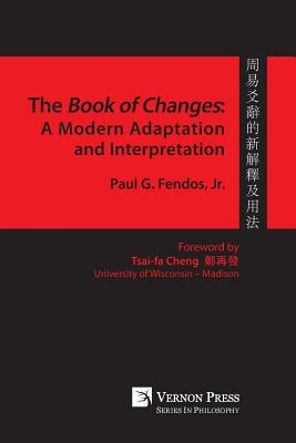 Book of Changes: A Modern Adaptation and Interpretation - Fendos, Paul G