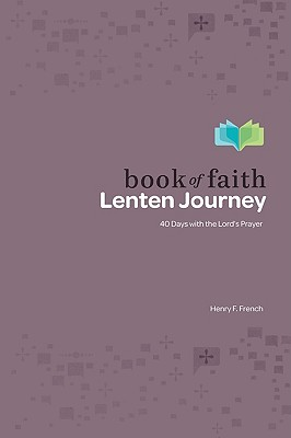 Book of Faith Lenten Journey - French, Henry F