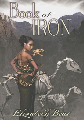 Book of Iron - Bear, Elizabeth