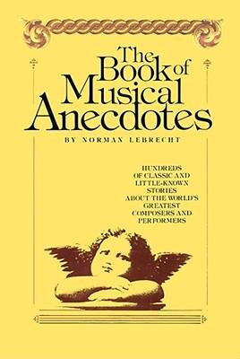 Book of Musical Anecdotes - Lebtecht, Norman, and Lebrecht, Norman