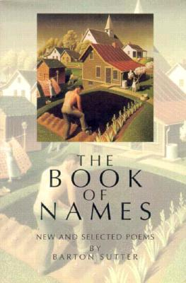 Book of Names: New and Selected Poems - Sutter, Barton