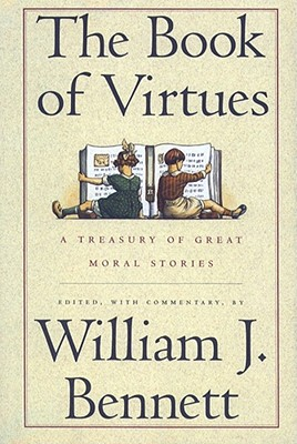 Book of Virtues - Bennett, William J, Dr.