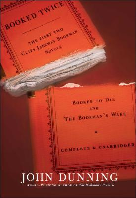 Booked Twice: Booked to Die and the Bookman's Wake - Dunning, John