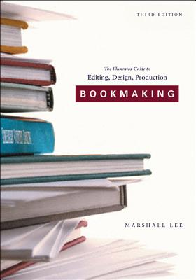 Bookmaking: Editing/Design/Production - Lee, Marshall