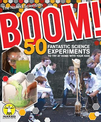 Boom! 50 Fantastic Science Experiments to Try at Home with Your Kids (PB - Smith, Chris, and Angel, Dave