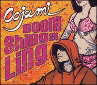 Boom Shinga Ling - Oojami