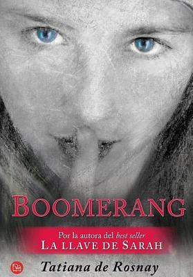 Boomerang - De Rosnay, Tatiana, and Pallares, Jose Miguel (Translated by)