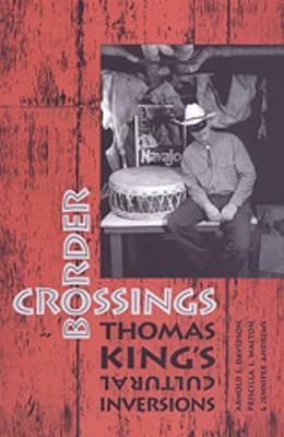 Border Crossings Thomas King S - Davidson, Arnold E, and Walton, Priscilla, and Andrews, Jennifer