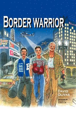 Border Warrior - Olivas, David