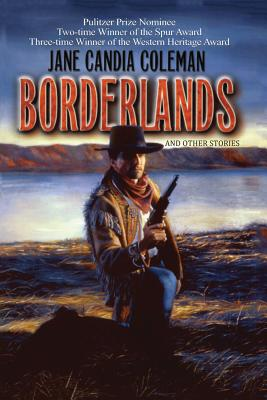 Borderlands - Coleman, Jane Candia