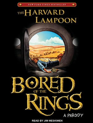 Bored of the Rings: A Parody - Harvard Lampoon, and Meskimen, Jim (Narrator)