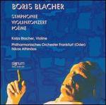 Boris Blacher: Symphonie; Violinkonzert; Poème