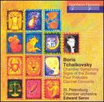 Boris Tchaikovsky: Chamber Symphony; Signs of the Zodiac; Four Preludes; Clarinet Concerto