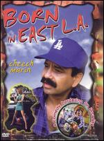 Born in East L.A. - Cheech Marin