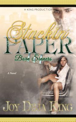 Born Sinners: Stackin' Paper Part 3 - King, Joy Deja