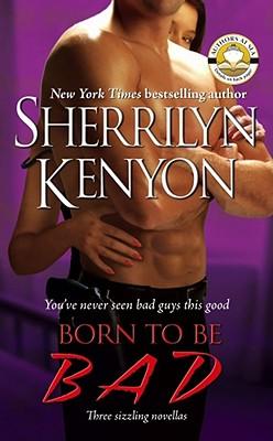 Born to Be Bad - Kenyon, Sherrilyn