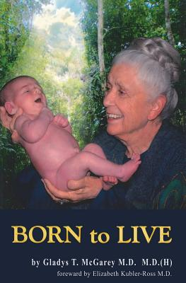 Born to Live - McGarey, Gladys Taylor