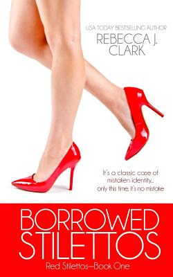 Borrowed Stilettos - Clark, Rebecca J