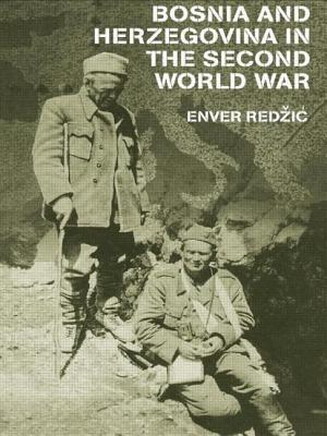 Bosnia and Herzegovina in the Second World War - Redzic, Enver, and Donia, Robert J.