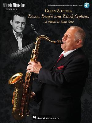 Bossa, Bonfa & Black Orpheus for Tenor Saxophone: A Tribute to Stan Getz - Getz, Stan