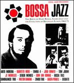 Bossa Jazz: The Birth of Hard Bossa, Samba Jazz and the Evolution of Brazilian Fusion 1