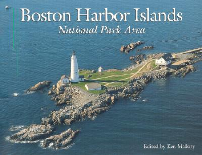 Boston Harbor Islands: National Park Area - Mallory, Kenneth (Editor)