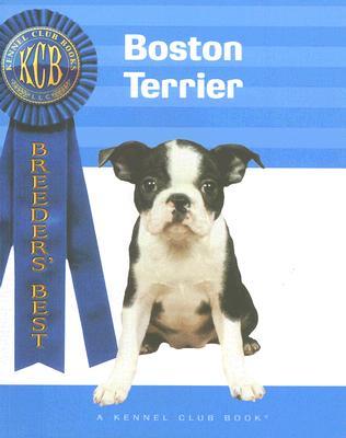 Boston Terrier - McCammon, Ann, and Francais, Isabelle (Photographer), and Braun, Paulett (Photographer)