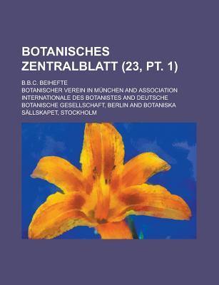 Botanisches Zentralblatt; B.B.C. Beihefte (23, PT. 1 ) - Migration, United States Congress, and Munchen, Botanischer Verein in
