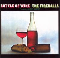 Bottle of Wine - The Fireballs