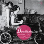 Bouillabaisse: French Cantatas & Chansons