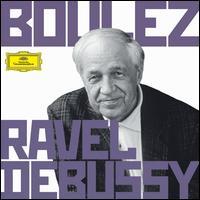 Boulez Conducts Ravel & Debussy - Alison Hagley (soprano); Anne Sofie von Otter (mezzo-soprano); Franklin Cohen (clarinet); Krystian Zimerman (piano);...