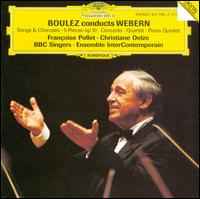 Boulez Conducts Webern - BBC Singers (vocals); Christiane Oelze (soprano); Francoise Pollet (soprano); Pierre-Laurent Aimard (piano);...