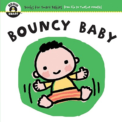 Bouncy Baby - Begin Smart Books (Editor)