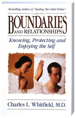 Boundaries and Relationships - Whitfield, Charles L, M.D., and Amodeo, John, PH.D. (Foreword by)