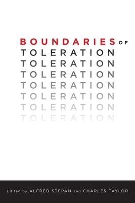 Boundaries of Toleration - Stepan, Alfred (Editor), and Taylor, Charles (Editor)