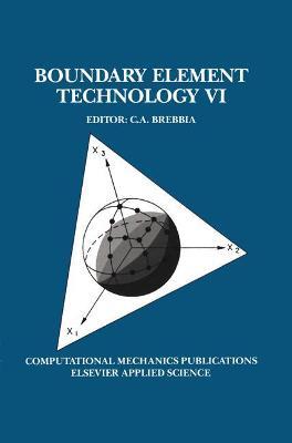 Boundary Element Technology VI - Brebbia, C A (Editor)