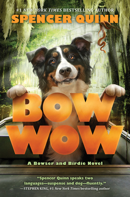 Bow Wow: A Bowser and Birdie Novel - Quinn, Spencer