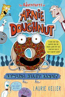 Bowling Alley Bandit: The Adventures of Arnie the Doughnut -