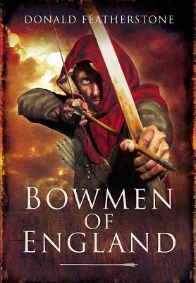 Bowmen of England - Featherstone, Donald