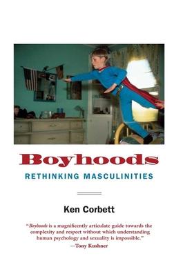 Boyhoods: Rethinking Masculinities - Corbett, Ken