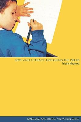 Boys and Literacy: Exploring the Issues - Maynard, Trisha
