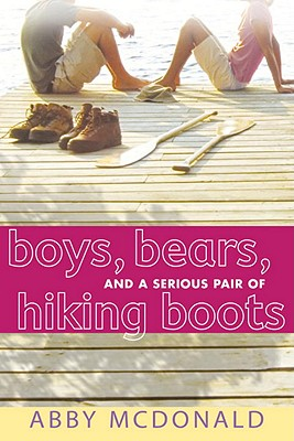 Boys, Bears, and a Serious Pair of Hiking Boots - McDonald, Abby
