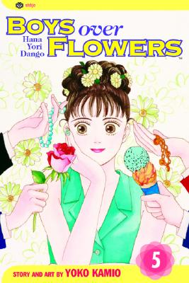 Boys Over Flowers, Vol. 5: Hana Yori Dango - Kamio, Yoko (Illustrator)