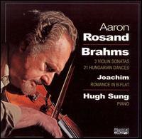 Brahms: 2 Violin Sonatas; 21 Hungarian Dances; Joachim: Romance in B Flat - Aaron Rosand (violin); Hugh Sung (piano)