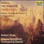 Brahms: Alto Rhapsody; Nänie; Gesang der Parzen; Schicksalslied