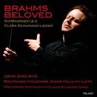 Brahms Beloved: Symphonies Nos. 1 & 3; Clara Schumann: Lieder - Felicity Lott (soprano); John Axelrod (piano); Wolfgang Holzmair (baritone); Giuseppe Verdi Symphony Orchestra of Milan;...